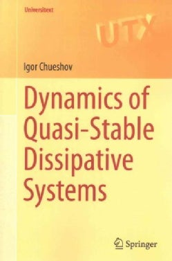 Dynamics of Quasi-stable Dissipative Systems (Paperback)