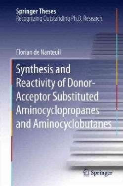 Synthesis and Reactivity of Donor-acceptor Substituted Aminocyclopropanes and Aminocyclobutanes (Hardcover)
