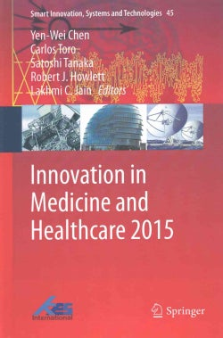 Innovation in Medicine and Healthcare 2015 (Hardcover)