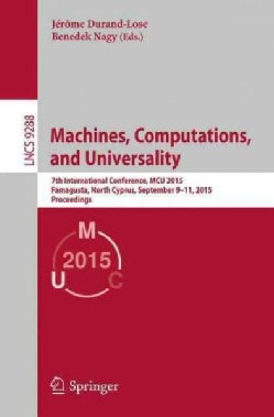Machines, Computations, and Universality: 7th International Conference, Mcu 2015 (Paperback)