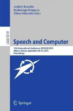 Speech and Computer: 17th International Conference, Specom 2015 (Paperback)