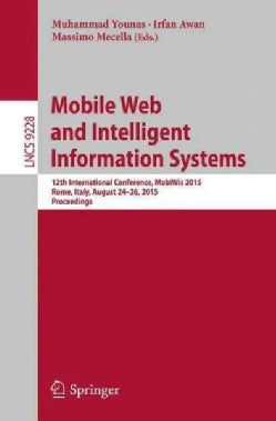 Mobile Web and Intelligent Information Systems: 12th International Conference, Mobiwis 2015 (Paperback)
