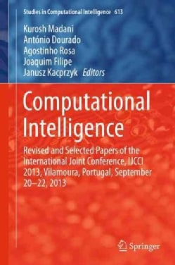 Computational Intelligence: Revised and Selected Papers of the International Joint Conference, Ijcci 2013, Vilamo... (Hardcover)