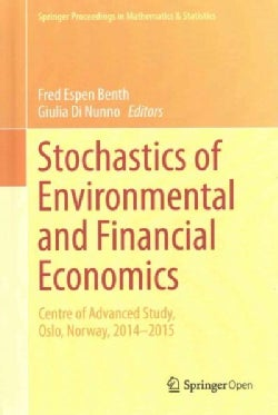 Stochastics of Environmental and Financial Economics: Centre of Advanced Study, Oslo, Norway, 2014-2015 (Hardcover)