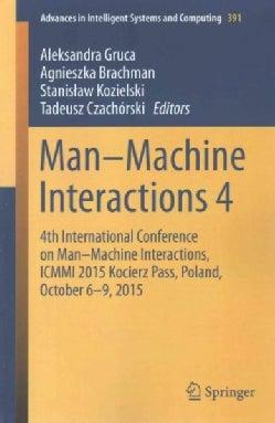 Man-machine Interactions: 4th International Conference on Manmachine Interactions, Icmmi 2015 Kocierz Pass, ... (Paperback)
