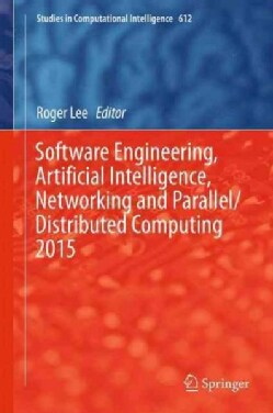 Software Engineering, Artificial Intelligence, Networking and Parallel/Distributed Computing 2015 (Hardcover)