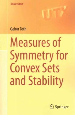 Measures of Symmetry for Convex Sets and Stability (Paperback)