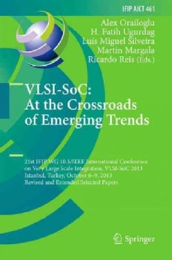 Vlsi-soc: At the Crossroads of Emerging Trends: 21st Ifip Wg 10.5/Ieee International Conference on Very Large Sca... (Hardcover)