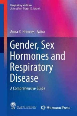 Gender, Sex Hormones and Respiratory Disease: A Comprehensive Guide (Hardcover)