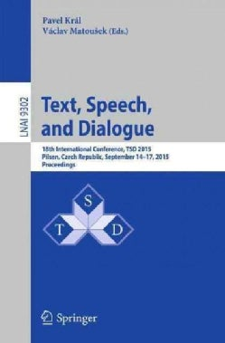Text, Speech, and Dialogue: 18th International Conference, Tsd 2015 (Paperback)