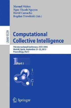 Computational Collective Intelligence: 7th International Conference, Iccci 2015, Madrid, Spain, September 21-23, ... (Paperback)