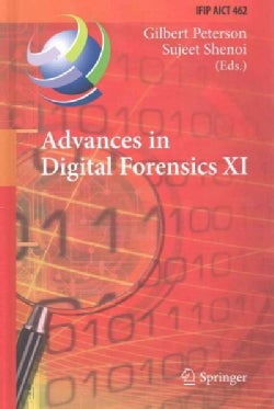 Advances in Digital Forensics: 11th Ifip Wg 11.9 International Conference (Hardcover)