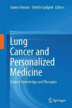Lung Cancer and Personalized Medicine: Current Knowledge and Therapies (Hardcover)