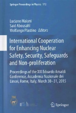 International Cooperation for Enhancing Nuclear Safety, Security, Safeguards and Non-proliferation: Proceedings o... (Hardcover)