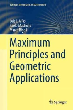 Maximum Principles and Geometric Applications (Hardcover)