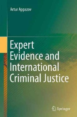 Expert Evidence and International Criminal Justice (Hardcover)