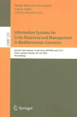 Information Systems for Crisis Response and Management in Mediterranean Countries: Second International Conferenc... (Paperback)