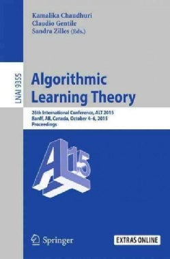 Algorithmic Learning Theory: 26th International Conference, Alt 2015 (Paperback)