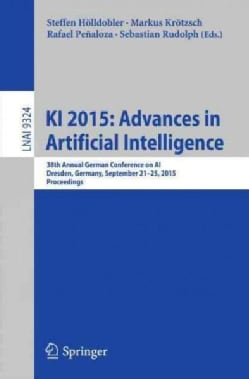 Ki 2015 Advances in Artificial Intelligence: 38th Annual German Conference on Ai, Dresden, Germany, September 21-... (Paperback)