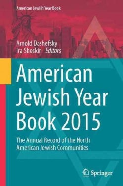 American Jewish Year Book 2015: The Annual Record of the North American Jewish Communities (Hardcover)