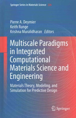 Multiscale Paradigms in Integrated Computational Materials Science and Engineering: Materials Theory, Modeling, a... (Hardcover)