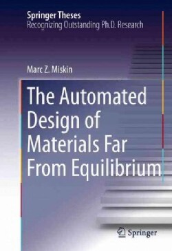 The Automated Design of Materials Far from Equilibrium (Hardcover)