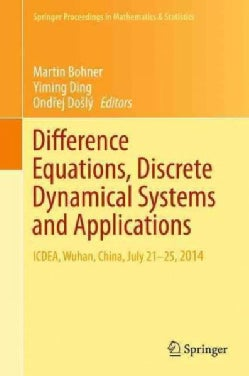 Difference Equations, Discrete Dynamical Systems and Applications: Icdea, Wuhan, China, July 21-25, 2014 (Hardcover)