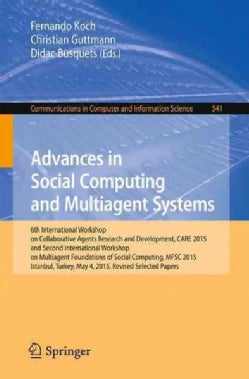 Advances in Social Computing and Multiagent Systems: 6th International Workshop on Collaborative Agents Research ... (Paperback)