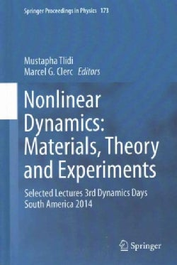 Nonlinear Dynamics: Materials, Theory and Experiments; Selected Lectures, 3rd Dynamics Days South America, Valpar... (Hardcover)
