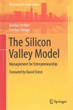 The Silicon Valley Model: Management for Entrepreneurship (Hardcover)