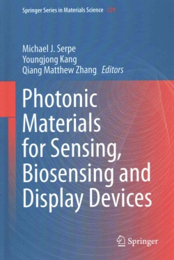 Photonic Materials for Sensing, Biosensing and Display Devices (Hardcover)