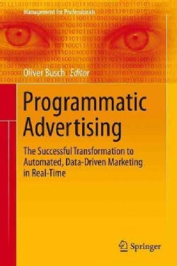 Realtime Advertising: The Successful Transformation to Automated, Data-driven Marketing in Real-time (Hardcover)