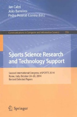 Sports Science Research and Technology Support: Second International Congress, Icsports 2014, Rome, Italy, Octobe... (Paperback)