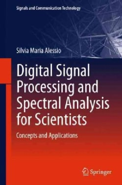 Digital Signal Processing and Spectral Analysis for Scientists: Concepts and Applications (Hardcover)