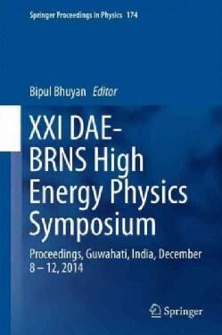 Xxi Dae-brns High Energy Physics Symposium: Proceedings (Hardcover)