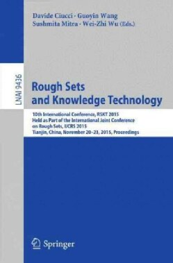 Rough Sets and Knowledge Technology: 10th International Conference, Rskt 2015, Deld As Part of the International ... (Paperback)