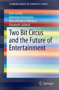 Two Bit Circus and the Future of Entertainment (Paperback)