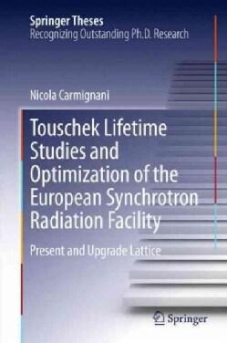 Touschek Lifetime Studies and Optimization of the European Synchrotron Radiation Facility: Present and Upgrade La... (Hardcover)