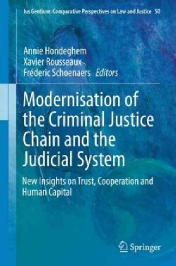 Modernisation of the Criminal Justice Chain and the Judicial System: New Insights on Trust, Cooperation and Human... (Hardcover)