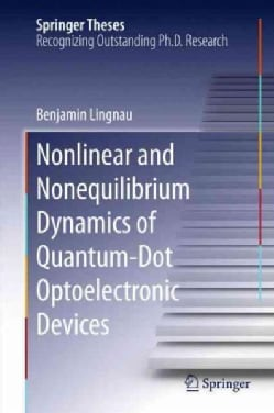 Nonlinear and Nonequilibrium Dynamics of Quantum-dot Optoelectronic Devices (Hardcover)