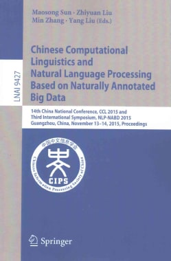 Chinese Computational Linguistics and Natural Language Processing Based on Naturally Annotated Big Data: 14th Chi... (Paperback)