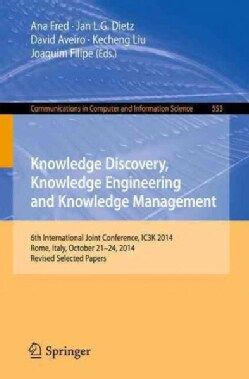 Knowledge Discovery, Knowledge Engineering and Knowledge Management: 6th International Joint Conference, Ic3k 201... (Paperback)