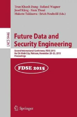 Future Data and Security Engineering: Second International Conference, Fdse 2015, Ho Chi Minh City, Vietnam, Nove... (Paperback)