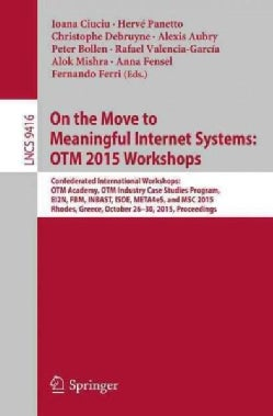 On the Move to Meaningful Internet Systems: Otm 2015 Workshops; Confederated International Workshops: Otm Academy... (Paperback)