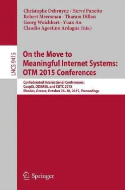 On the Move to Meaningful Internet Systems: Otm 2015 Conferences; Confederated International Conferences: Coopis,... (Paperback)