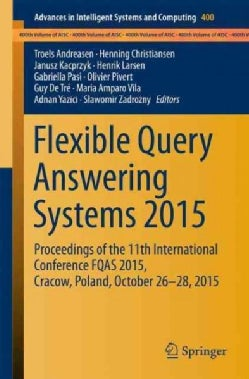 Flexible Query Answering Systems 2015: Proceedings of the 11th International Conference Fqas 2015, Cracow, Poland... (Paperback)