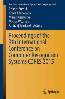 Proceedings of the 9th International Conference on Computer Recognition Systems Cores 2015 (Paperback)