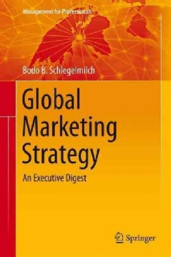 Global Marketing Strategy: An Executive Digest (Hardcover)