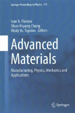 Advanced Materials: Manufacturing, Physics, Mechanics and Applications (Hardcover)