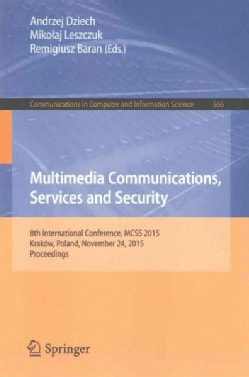 Multimedia Communications, Services and Security: 8th International Conference, Mcss 2015, Krakow, Poland, Novemb... (Paperback)
